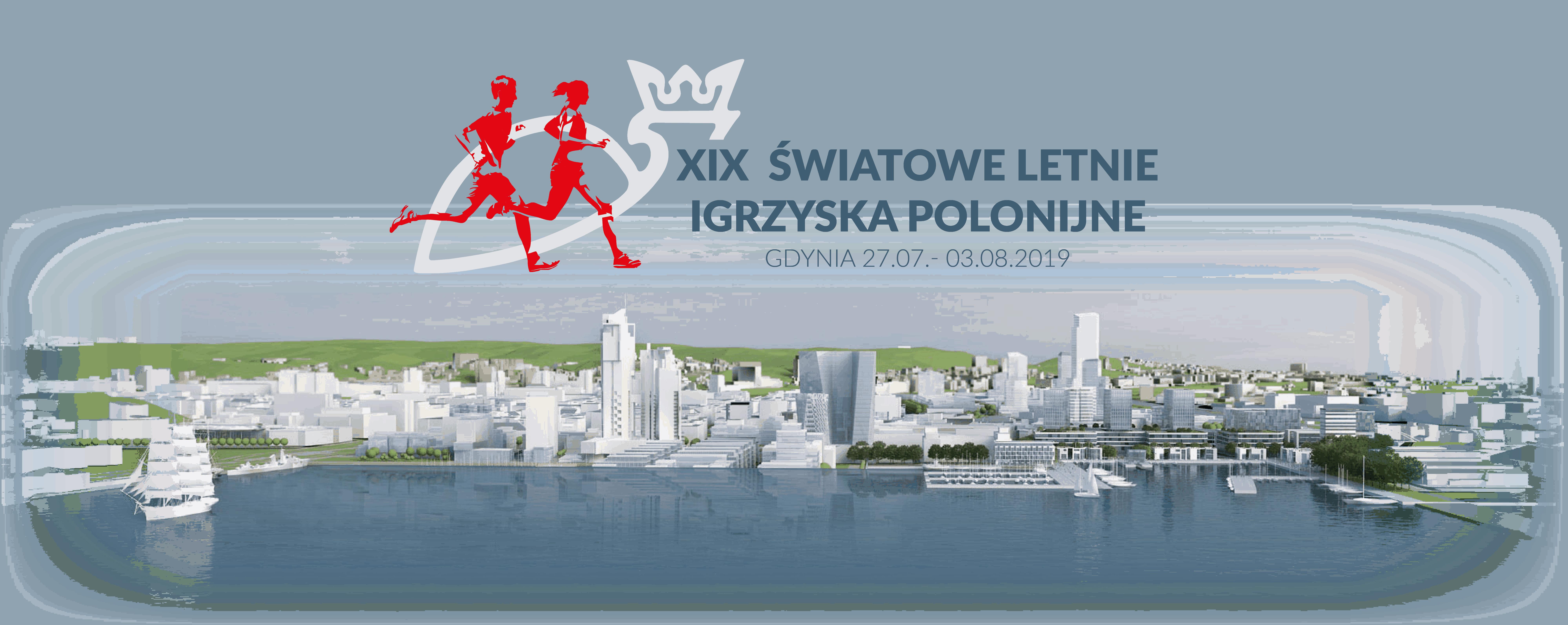 XIX ŚWIATOWE LETNIE IGRZYSKA POLONIJNE - GDYNIA 27.07. - 03.08.2019